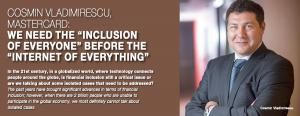 Cosmin Vladimirescu, Mastercard:  We need the 'Inclusion  of Everyone' before the 'Internet of Everythin' 1